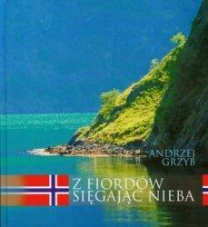 Z Fiordów sięgając nieba Andrzej Grzyb