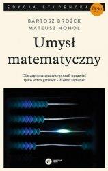 Umysł matematyczny Bartosz Brożek Mateusz Hohol (pocket)