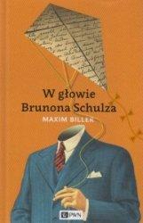 W głowie Brunona Schulza Maxim Biller