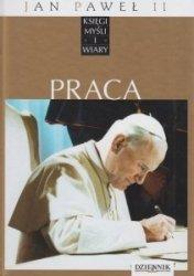 Jan Paweł II Księgi myśli i wiary Tom VI Praca