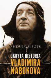 Ukryta historia Vladimira Nabokova Andrea Pitzer