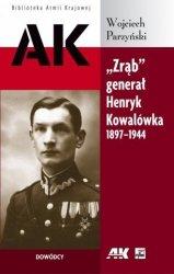 Zrąb generał Henryk Kowalówka (1897-1944) Wojciech Parzyński