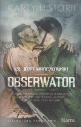 Obserwator Pogranicze polsko-ukraińskie w krwawych latach 1939-1947 Pożogi ucieczki przesiedlenia echa Wołynia Józef Mroczkowski