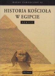 Historia kościoła w Egipcie Szkice ks Rafał Zarzeczny