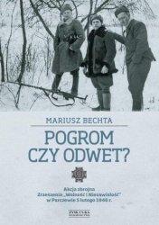 Pogrom czy odwet Akcja zbrojna Zrzeszenia Wolność i Niezawisłość w Parczewie 5 lutego 1946 r. Mariusz Bechta