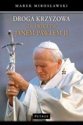 Droga Krzyżowa ze św Janem Pawłem II Marek Mirosławski