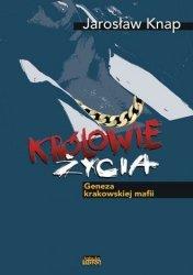 Królowie Życia Geneza krakowskiej mafii Jarosław Knap