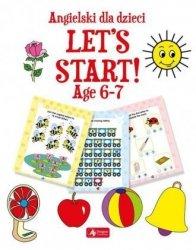 Angielski dla dzieci Let`s Start! Age 6-7