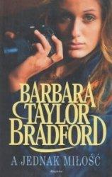 A jednak miłość Barbara Taylor Bradford