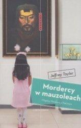 Mordercy w mauzoleach Między Moskwą a Pekinem Jeffrey Tayler