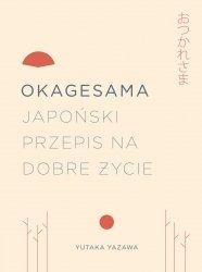 Okagesama. Japoński przepis na dobre życie Yutaka Yazawa