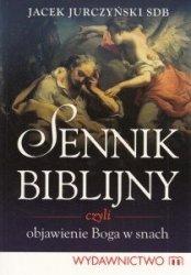 Sennik Biblijny czyli objawienie Boga w snach Jacek Jurczyński SDB