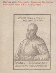 Pożegnanie z Giovannim Bernardinem Bonifaciem Markizem dOria (1517-1597) Manfred Welti