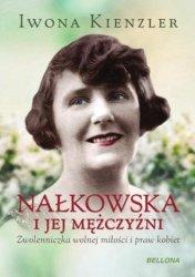 Nałkowska i jej mężczyźni  Iwona Kienzler