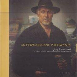 Antykwaryczne polowania Jerzy Tomaszewski