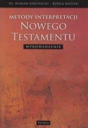 Metody interpretacji Nowego Testamentu Wprowadzenie  Roman Bartnicki Kinga Kłósek