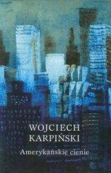 Amerykańskie cienie Wojciech Karpiński