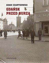 Gdańsk przed burzą Tom 1: Korespondencja 1931-1934 Adam Czartkowski
