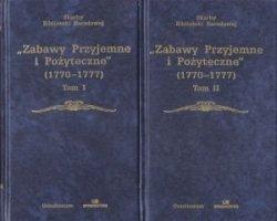 Zabawy Przyjemne i Pożyteczne 1770-1777 tom 1+2