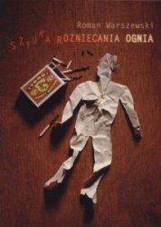 Sztuka rozniecania ognia Roman Warszewski