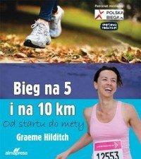 Bieg na 5 i 10 km Od startu do mety Graeme Hilditch
