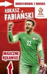Bohaterowie z boiska Łukasz Fabiański Magiczne rękawice Marcin Rosłoń (czerwona)