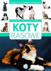 Koty rasowe Wybór opieka rasy Barbara Tittenbrun-Jazienicka