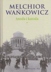 Anoda i katoda t. 1 Melchior Wańkowicz