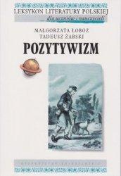 Pozytywizm Małgorzata Łoboz Tadeusz Żabski