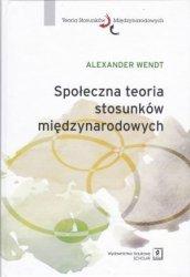 Społeczna teoria stosunków międzynarodowych Alexander Wendt