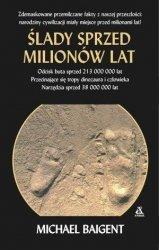 Ślady sprzed milionów lat Michael Baigent