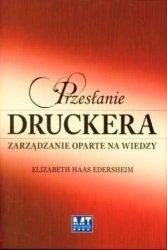 Przesłanie Druckera Zarządzanie oparte na wiedzy Elizabeth Haas Edersheim (oprawa twarda)