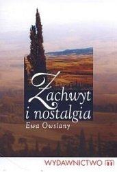 ZACHWYT I NOSTALGIA Ewa Owsiany