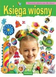 Księga wiosny Warsztaty plastyczne dla dzieci Marcelina Grabowska-Piątek