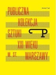 FORMAT P 6 PUBLICZNA KOLEKCJA SZTUKI XXI W M ST WARSZAWY