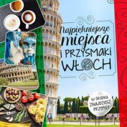 Najpiękniejsze miejsca i przysmaki Włoch Beata Horosiewicz