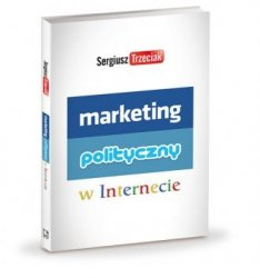 Marketing polityczny w Internecie Sergiusz Trzeciak