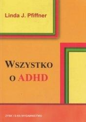 Wszystko o ADHD Linda J Pfiffner