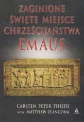 Zaginione święte miejsce chrześcijaństwa Emaus Carsten Peter Thiede