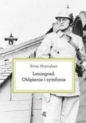 Leningrad Oblężenie i symfonia Brian Moynahan
