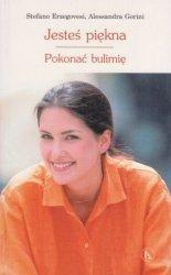 Jesteś piękna Pokonać bulimię Stefano Erzegovesi, Alessandra Gorini
