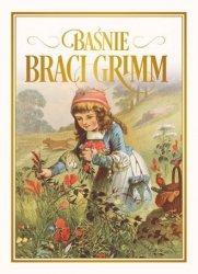 Baśnie braci Grimm Jakub Grimm Wilhelm Grimm