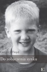 Do zobaczenia synku Gregory Floyd