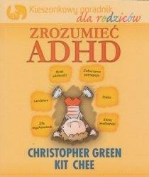 Zrozumieć ADHD Kieszonkowy poradnik dla rodziców