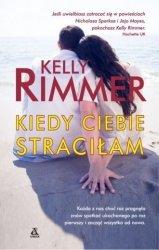 Kiedy ciebie straciłam Kelly Rimmer