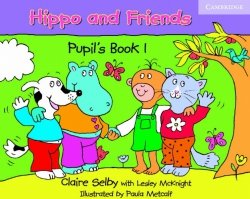 Hippo and Friends Pupil's Book 1 Claire Selby, Lesley McKnight