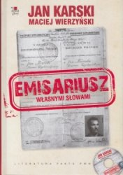 Emisariusz Własnymi słowami Jan Karski Maciej Wierzyński