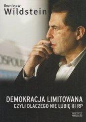 Demokracja limitowana, czyli dlaczego nie lubię III RP Bronisław Wildstein