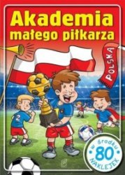 Akademia małego piłkarza  80 naklejek Wojciech Górski