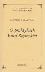 O praktykach kurii rzymskiej Mateusz z Krakowa